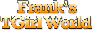 Franks TGirls World